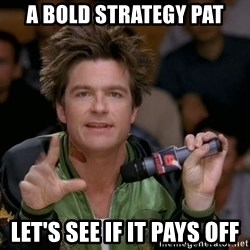 Bold Strategy Cotton - a bold Strategy Pat Let's see if it pays off