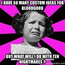 Doll People - I have so many custom ideas for bloodgood but what will I do with ten nightmares ?