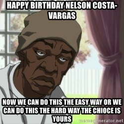 Booty Warrior - Happy birthday nelson costa-vargas now we can do this the easy way or we can do this the hard way the chioce is yours