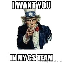 I want you (No words) - I want you in my cs team