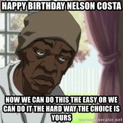 Booty Warrior - happy birthday nelson costa now we can do this the easy or we can do it the hard way the choice is yours