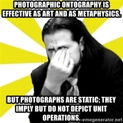 IanBogost - Photographic ontography is effective as art and as metaphysics. But photographs are static; they imply but do not depict unit operations.