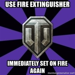 World of Tanks - use fire extinguisher immediately set on fire again