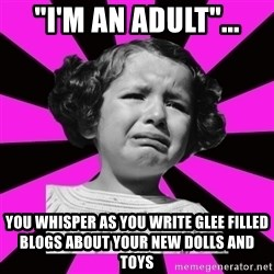 """Doll People - """"I'm an adult""""... You whisper as you write glee filled blogs about your new dolls and toys"""