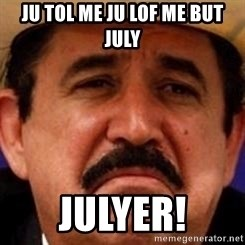mexicanotriste - ju tol me ju lof me but july julyer!