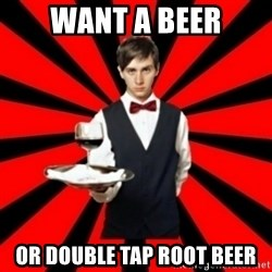 typical_off - WANT A BEER OR DOUBLE TAP ROOT BEER