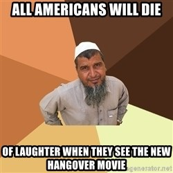 Ordinary Muslim Man - all americans will die of laughter when they see the new hangover movie