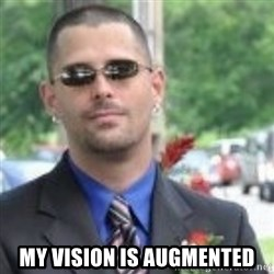 ButtHurt Sean -  My vision is augmented