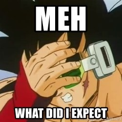 Facepalm Goku - Meh What did I expect