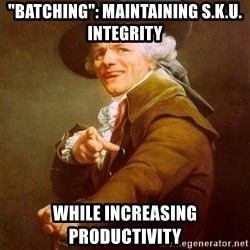 "Joseph Ducreux - ""Batching"": maintaining s.k.u. integrity while increasing productivity"