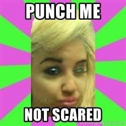 Manda Please! - PUNCH ME  NOT SCARED