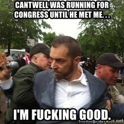 Adam Kokesh - Cantwell was running for congress until he met me. . . I'm fucking good.