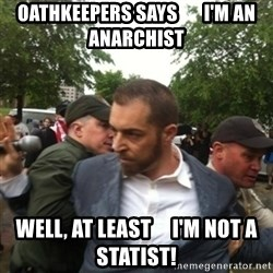 Adam Kokesh - Oathkeepers Says       I'm An Anarchist Well, At least     I'm not a statist!