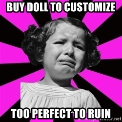 Doll People - Buy doll to customize  Too perfect to ruin