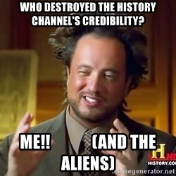 Giorgio A Tsoukalos Hair - Who destroyed the History Channel's credibility? Me!!             (and the aliens)
