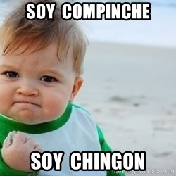 fist pump baby - soy  compinche soy  chingon