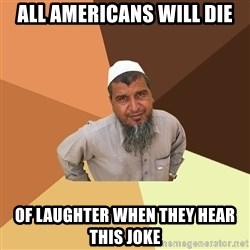 Ordinary Muslim Man - all americans will die of laughter when they hear this joke