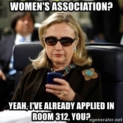 Hillary Clinton Texting - women's association? Yeah, I've already applied in room 312, you?