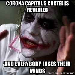 Joker mind lost - CORONA CAPITAL'S CARTEL IS revealed and everybody loses their minds