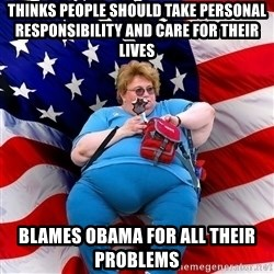 Obese American - thinks people should take personal responsibility and care for their lives blames obama for all their problems