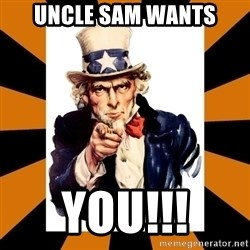 Uncle sam wants you! - UNCLE SAM WANTS YOU!!!