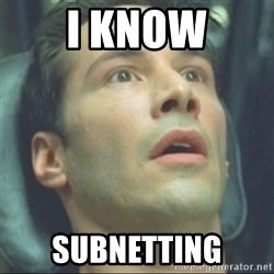 i know kung fu - I KNOW SUBNETTING
