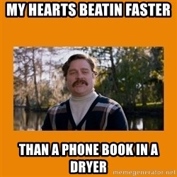 Marty Huggins - My hEarts BeatIn faster  Than a phone book In a dryer
