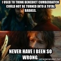 Never Have I Been So Wrong - I used to think Benedict Cumberbatch could not be turned into a total badass. Never have I been so wrong.