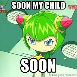 Disappointment Cosmo - Soon my child Soon