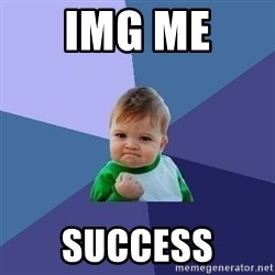 Success Kid - img me  success