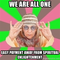 New Age Aunt - we are all one easy payment away from spiritual enlightenment