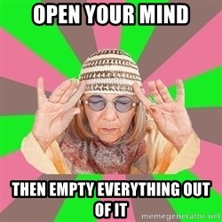 New Age Aunt - open your mind then empty everything out of it