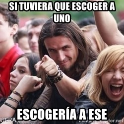 Ridiculously Photogenic Metalhead Guy - SI TUVIERA QUE ESCOGER A UNO ESCOGERÍA A ESE