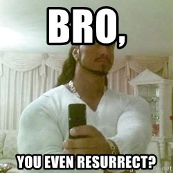 Guido Jesus - Bro, You even resurrect?