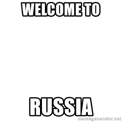 Blank Template - WelCOME to  russia