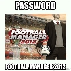football manager 2013 - password football manager 2012