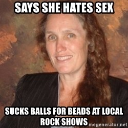 Westboro Baptist Church Lady - says she hates sex sucks balls for beads at local rock shows
