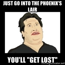 """Mod Mark - just go into the phoenix's lair you'll """"get lost"""""""