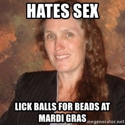 Westboro Baptist Church Lady - HATES SEX LICK BALLS FOR BEADS AT MARDI GRAS