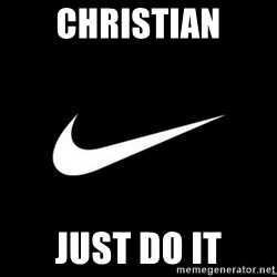 Nike swoosh - cHRISTIAN JUST DO IT