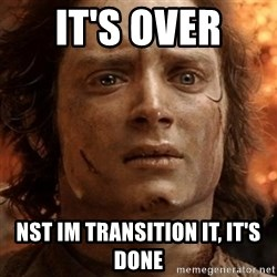 frodo it's over - It's over  nst IM transition it, it's done