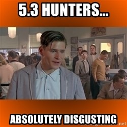 George McFly - 5.3 HUNTERS... ABSOLUTELY DISGUSTING