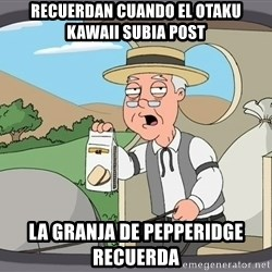 Pepperidge Farm Remembers Meme - recuerdan cuando el otaku kawaii subia post la granja de pepperidge recuerda