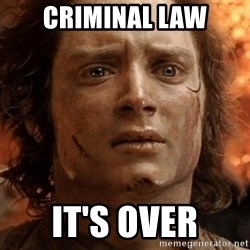 frodo it's over - Criminal Law it's over