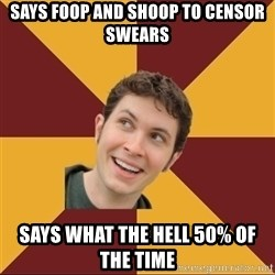 Tobuscus - Says Foop and shoop to censor swears Says what the hell 50% of the time
