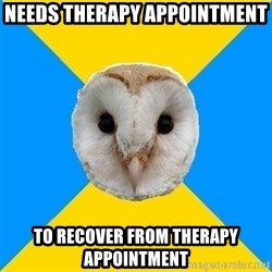 Bipolar Owl - Needs therapy appointment To recover from therapy appointment
