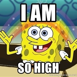 spongebob rainbow - I AM  SO HIGH