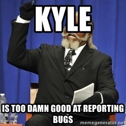 Rent Is Too Damn High - kyle is too damn good at reporting bugs