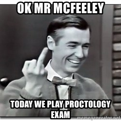 Mr Rogers gives the finger - ok mr mcfeeley today we play proctology exam