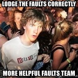 Sudden Realization Ralph - lodge the faults correctly more helpful faults team